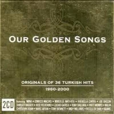 Our Golden Songs: Originals of 36 Turkish Hits, 1960-2000