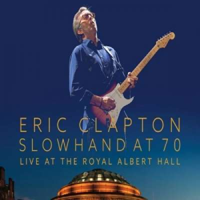 Slowhand at 70 Live at the Royal Albert Hall