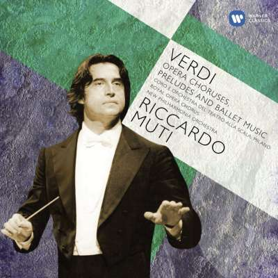 Verdi: Opera Choruses, Overtures and Ballet Music