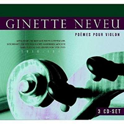 Neveu : Poémes pour Violon 3 CD Box