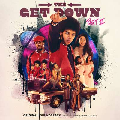 The Get Down Part II: Original Soundtrack From The Netflix Original Series