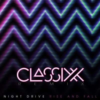 RISE AND FALL (CLASSIXX REMIX)