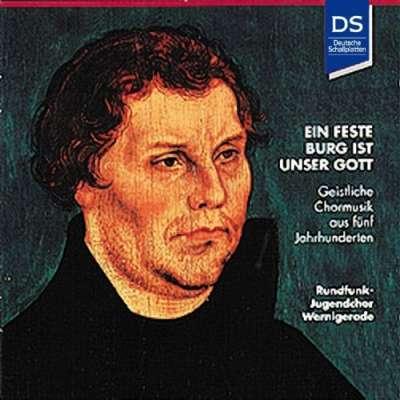 Ein Feste Burg Ist Unser Gott - Geistliche Chormusik Aus Fünf Jahrhunderten