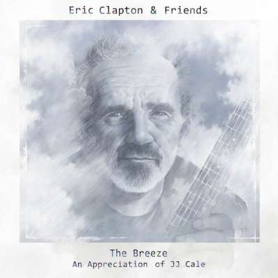 Eric Clapton And Friends: The Breeze - An Appreciation Of JJ Cale