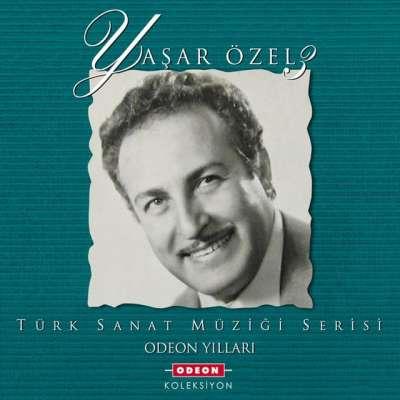 Yaşar Özel 3 - Odeon Yılları (Türk Sanat Müziği Serisi)