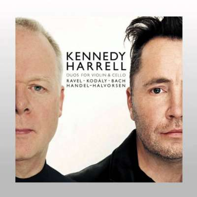 KENNEDY AND HARRELL: DUOS FOR VIOLIN AND CELLO