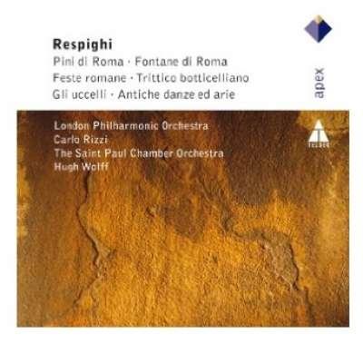 Respighi : Pini Di Roma, Fontane Di Roma, Fest Romane, Trittico, Gli Uccelli, Antiche Danze