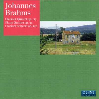 Johannes Brahms: Clarinet Quintet Op.115, Piano Quintet Op. 34, Clarinet Sonatas Op.120