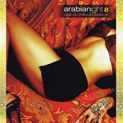 Arabian Nights Vol 2 Club - Chillout Classics - Disc 2