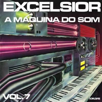 Excelsior - A Máquina do Som - Vol. 7