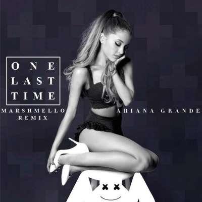 One Last Time (Marshmello Remix)