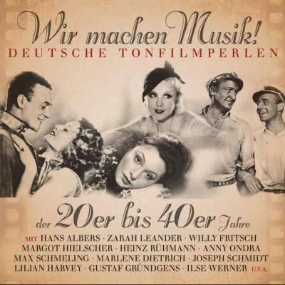 Wir machen Musik! - Deutsche Tonfilmperlen 1921-1944