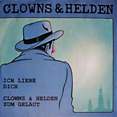 Ich liebe dich / Clowns und Helden zum Geläut