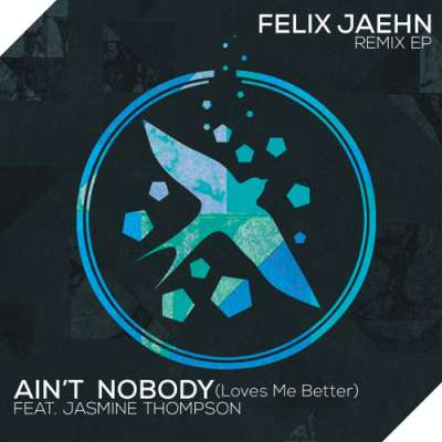 Ain't Nobody (Loves Me Better) [Remix EP]
