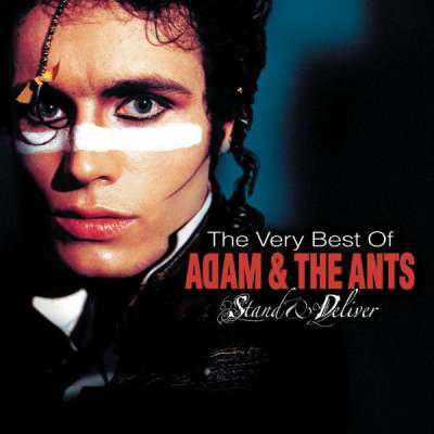 The Very Best Of Adam And The Ants: Stand And Deliver