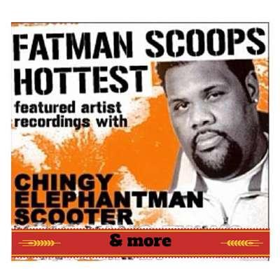Fatman Scoop Hottest Featured Artist Recordings