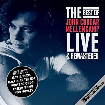 The Best Of John Cougar Mellencamp (Remastered) [Live]