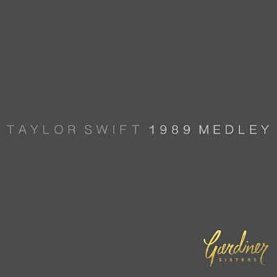 Taylor Swift 1989 Medley