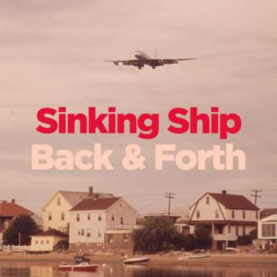 Sinking Ship / Back And Forth