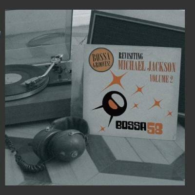 Bossa Grooves - Revisiting Michael Jackson Vol. 2