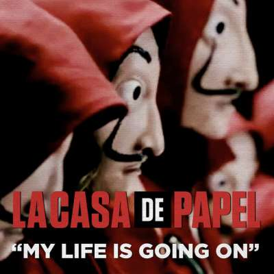 My Life Is Going On (Música Original De La Serie De TV La Casa De Papel)