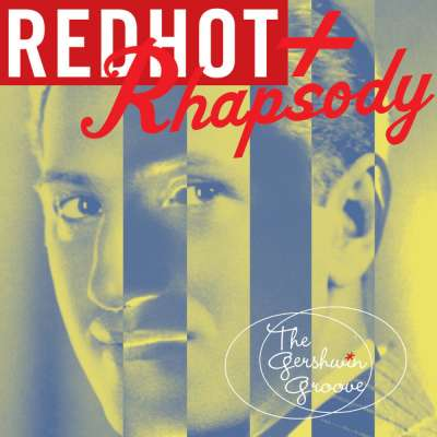 Red Hot Rhapsody - The Gershwin Groove