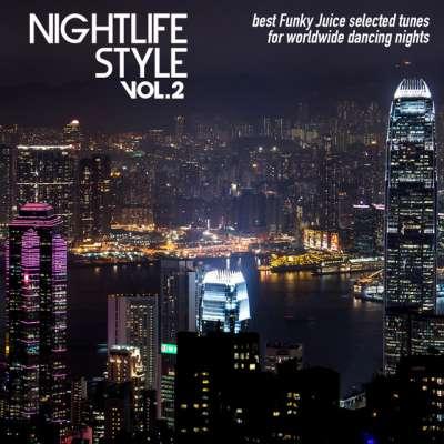 Nightlife Style Vol. 2 (Best Funky Juice Selected Tunes for Worldwide Dancing Nights)