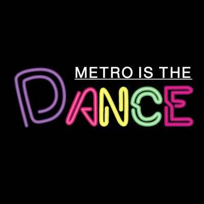 Metro Is The Dance