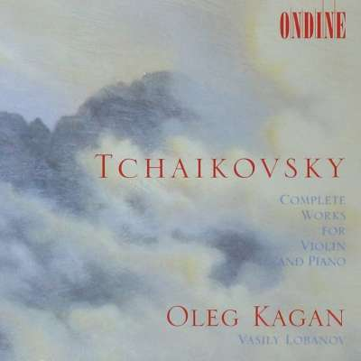 TCHAIKOVSKY: COMPLETE WORKS FOR VIOLIN AND PIANO
