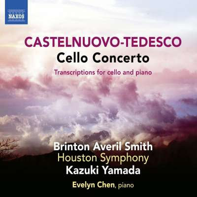 CASTELNUOVO-TEDESCO: CELLO CONCERTO AND TRANSCRIPTIONS
