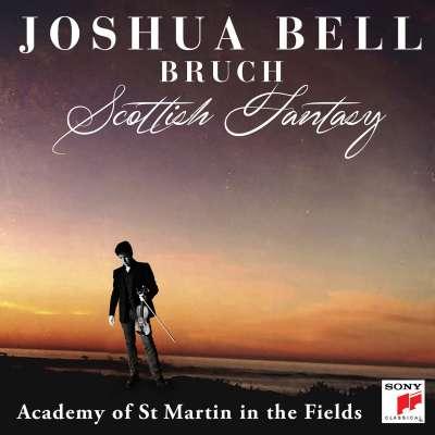 Bruch: Scottish Fantasy, Op. 46 - Violin Concerto No. 1 in G Minor, Op. 26