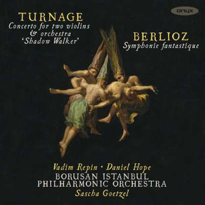 Turnage: Shadow Walker - Berlioz: Symphonie fantastique