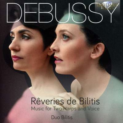 Debussy: Rêveries de Bilitis Music for Two Harps and Voice