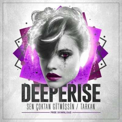 Sen Çoktan Gitmişsin (Deeperise Remix)