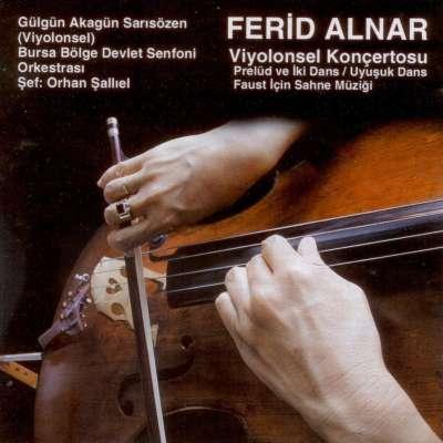 Alnar: Viyolonsel Konçertosu, Prelüd ve İki Dans, Uyuşuk Dans, Faust Piyesi için Sahne Muziği