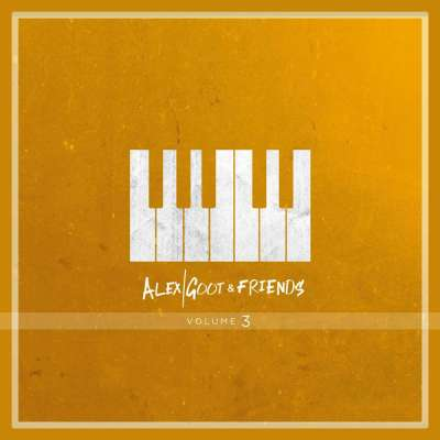 Alex Goot & Friends Vol. 3