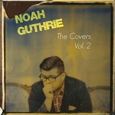 Noah Guthrie The Covers Vol. 2