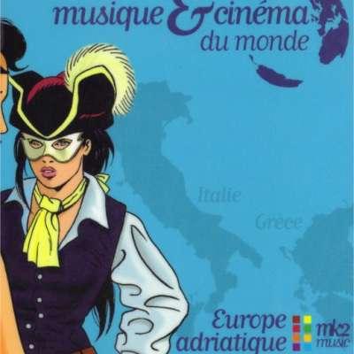 Musique Et Cinéma Du monde - Europe Adriatique