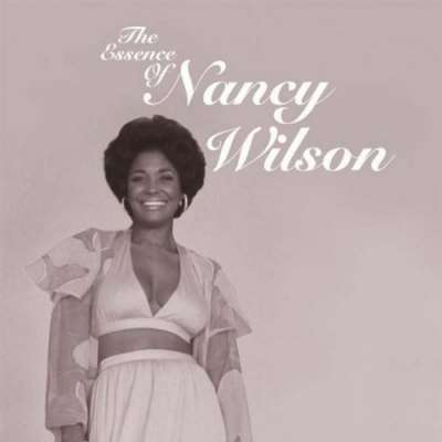 The Essence Of Nancy Wilson: Four Decades Of Music