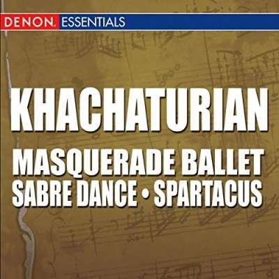 Khachaturian: Masquerade Ballet - Sabre Dance from Gayane - Spartacus Ballet