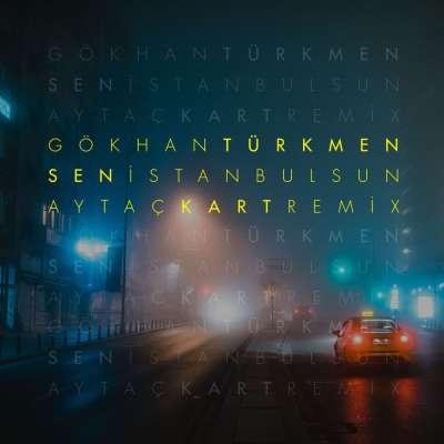 Sen İstanbul'sun (Aytaç Kart Remix)