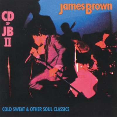 Cold Sweat & Other Soul Classics: James Brown