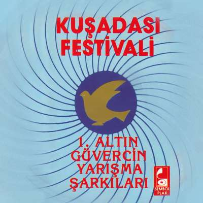 Kuşadası Festivali (1. Altın Güvercin Yarışma Şarkıları)