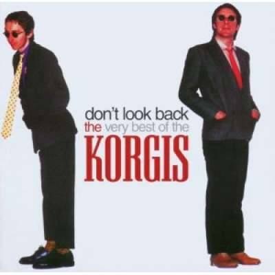 Don't Look Back - The Very Best Of The Korgis