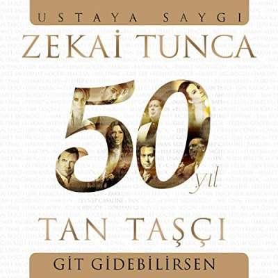 Git Gidebilirsen (Zekai Tunca 50. Yıl Ustaya Saygı)