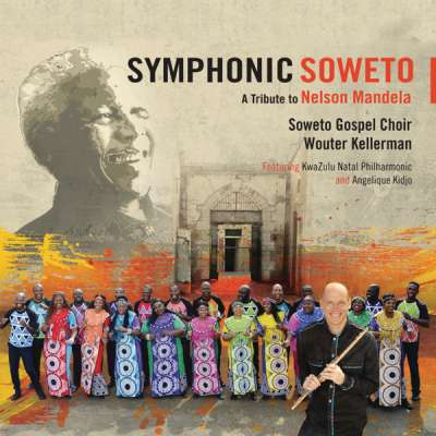 Symphonic Soweto: A Tribute To Nelson Mandela (feat. KwaZulu-Natal Philharmonic / Angélique Kidjo)