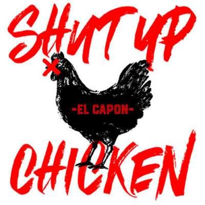 Shut Up Chicken