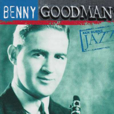Ken Burns Jazz: Benny Goodman