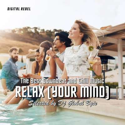 Relax (Your Mind) (Selected by Dj Global Byte)
