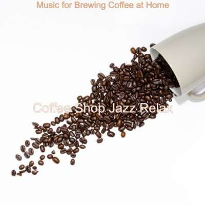 Music for Brewing Coffee at Home